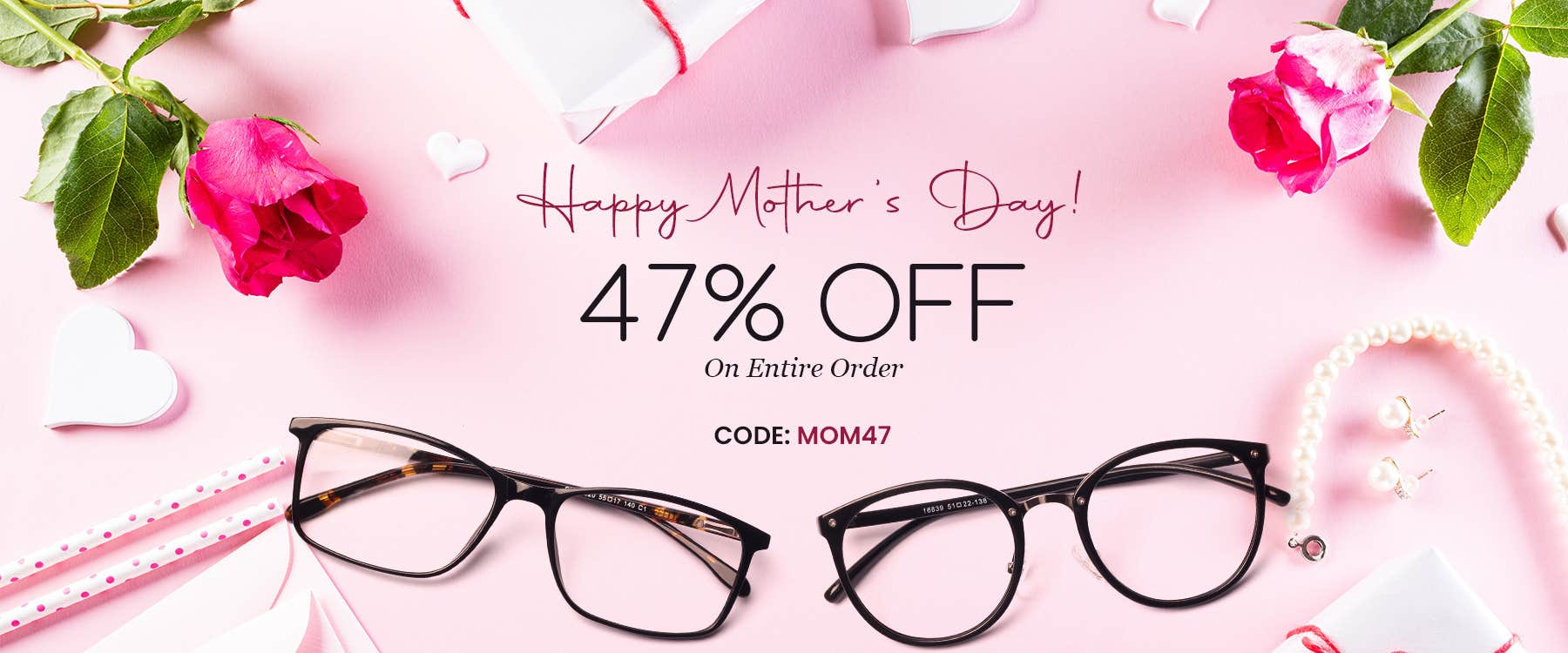 Mother's Day Sale 47% OFF On Entire Order CODE: MOM47